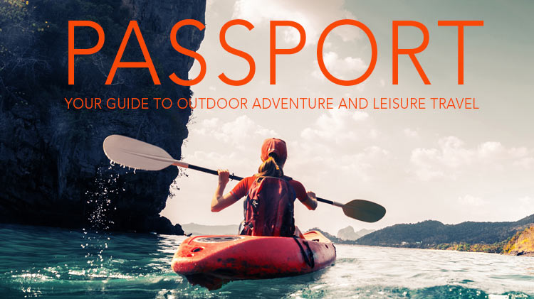 Passport: Your Guide to Outdoor Adventure and Leisure Travel!